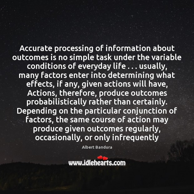 Accurate processing of information about outcomes is no simple task under the Albert Bandura Picture Quote