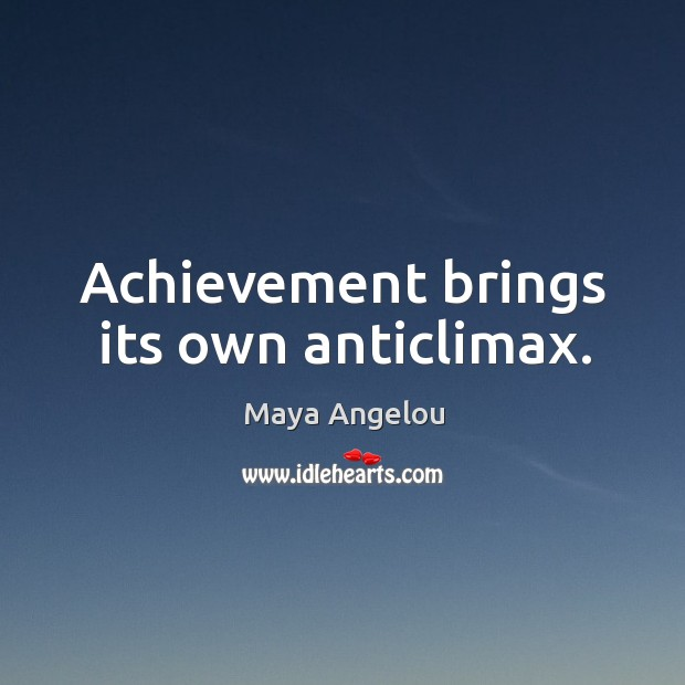 Image, Achievement brings its own anticlimax.