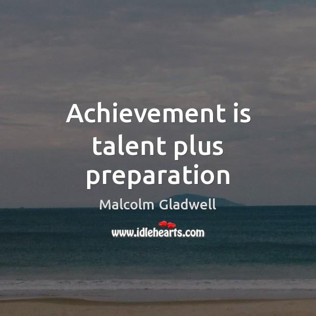 Achievement is talent plus preparation Achievement Quotes Image