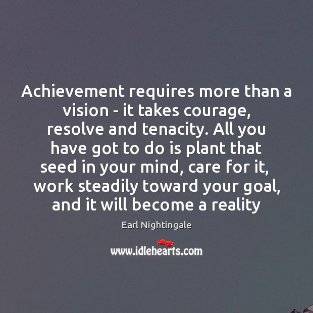 Achievement requires more than a vision – it takes courage, resolve and Image