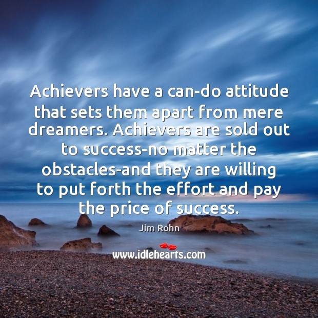 Image, Achievers have a can-do attitude that sets them apart from mere dreamers.
