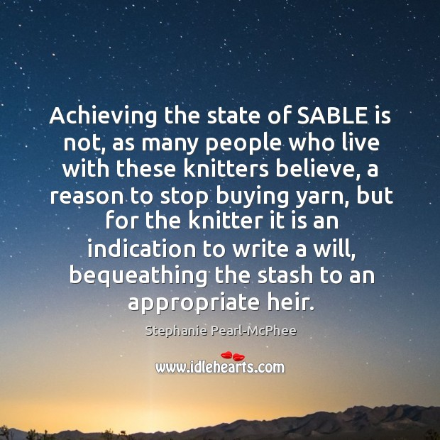 Achieving the state of SABLE is not, as many people who live Image