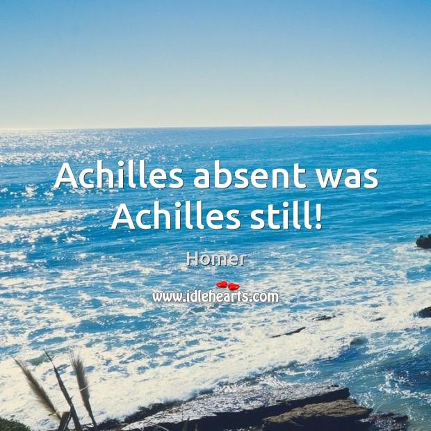 Image, Achilles absent was Achilles still!