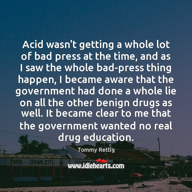 Image, Acid wasn't getting a whole lot of bad press at the time,