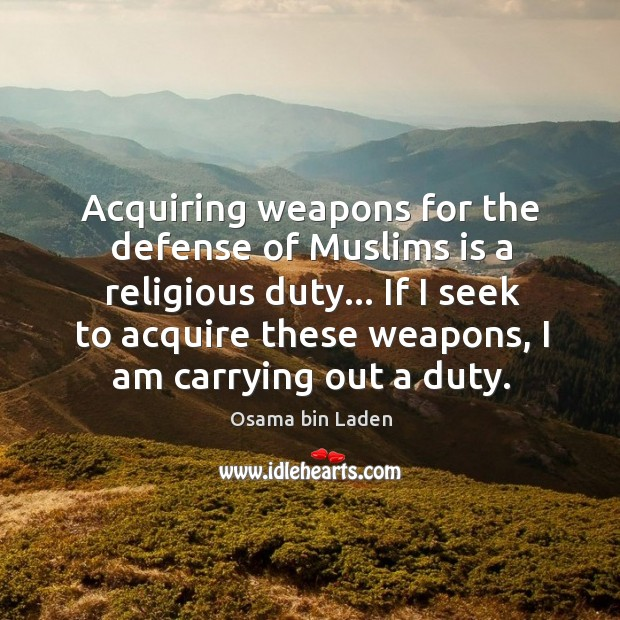 Acquiring weapons for the defense of Muslims is a religious duty… If Image
