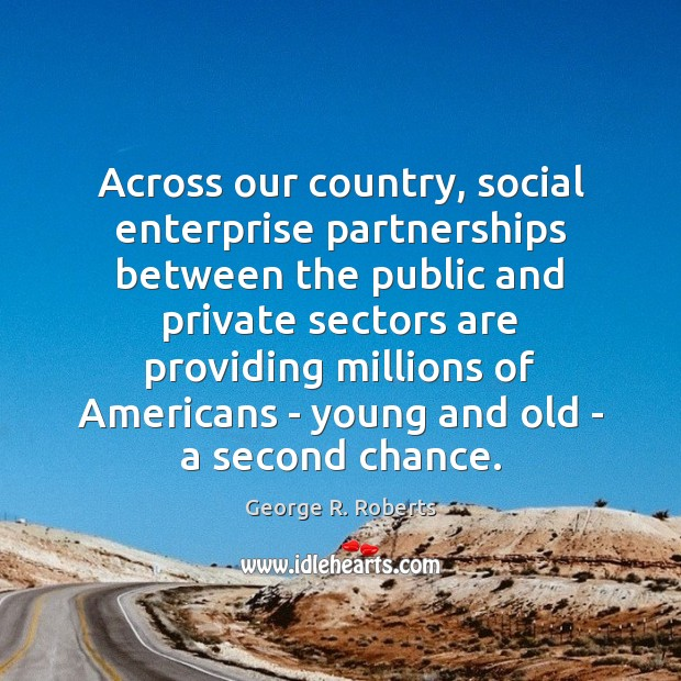Across our country, social enterprise partnerships between the public and private sectors Image