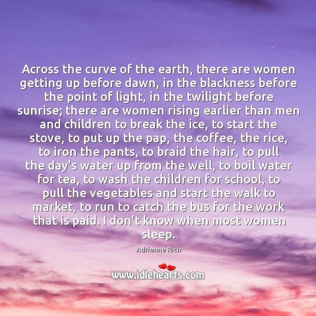 Across the curve of the earth, there are women getting up before Image