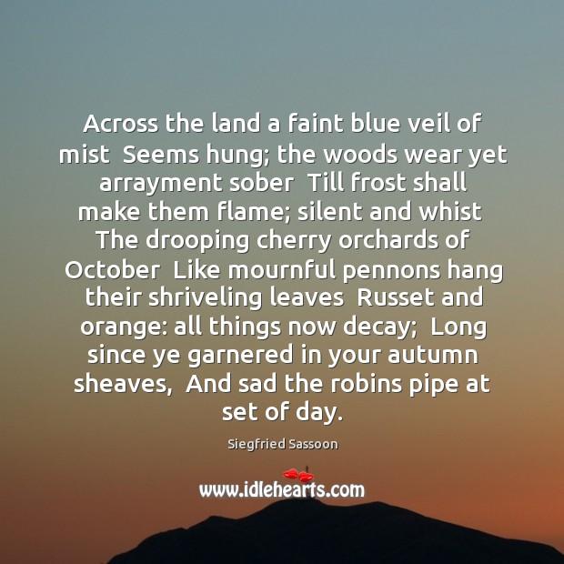Across the land a faint blue veil of mist  Seems hung; the Image