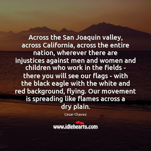 Across the San Joaquin valley, across California, across the entire nation, wherever Image