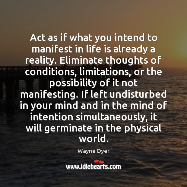 Image, Act as if what you intend to manifest in life is already