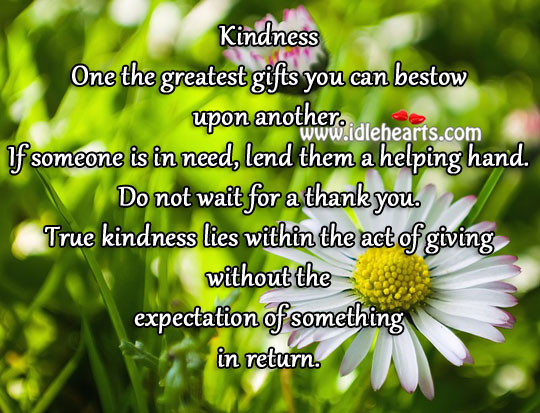 Image, True kindness lies within the act of giving.
