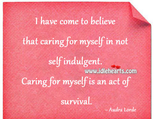 Image, Caring for myself is an act of survival.