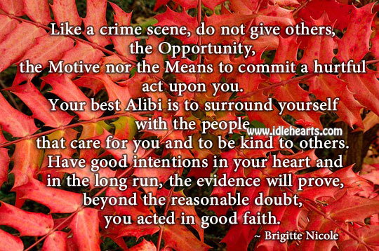 Have Good Intentions In Your Heart