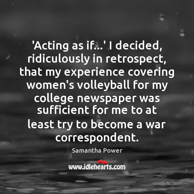 Image, 'Acting as if…' I decided, ridiculously in retrospect, that my experience