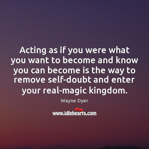 Acting as if you were what you want to become and know Image