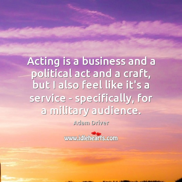 Acting is a business and a political act and a craft, but Image