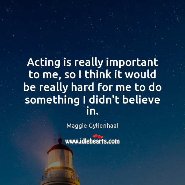 Acting is really important to me, so I think it would be Acting Quotes Image