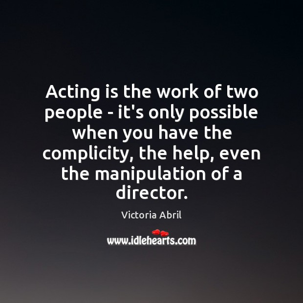 Acting is the work of two people – it's only possible when Image
