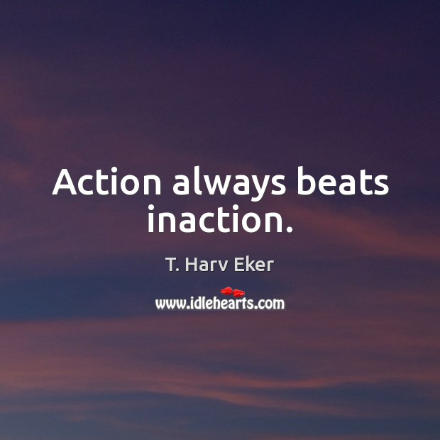 Image, Action, Always, Beats, Inaction