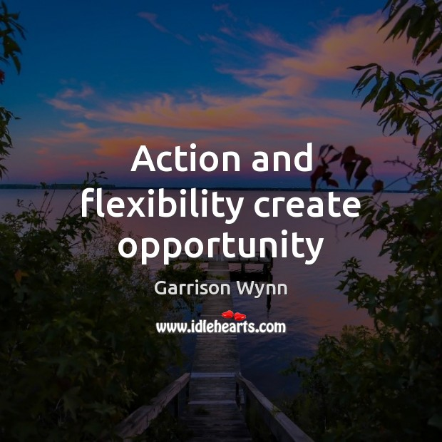 Image, Action and flexibility create opportunity