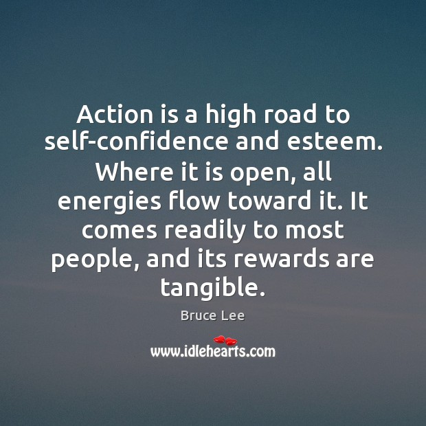 Action is a high road to self-confidence and esteem. Where it is Image