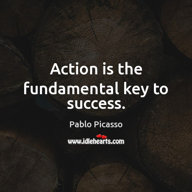 Action is the fundamental key to success. Image