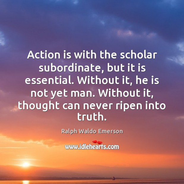 Action is with the scholar subordinate, but it is essential. Without it, Image