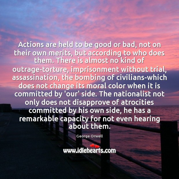 Actions are held to be good or bad, not on their own Good Quotes Image