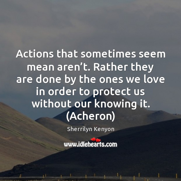 Actions that sometimes seem mean aren't. Rather they are done by Image