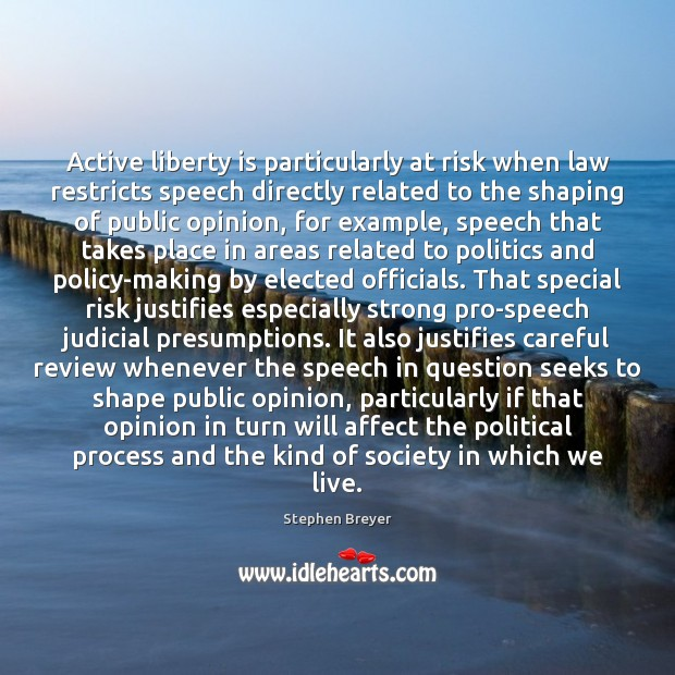 Active liberty is particularly at risk when law restricts speech directly related Liberty Quotes Image