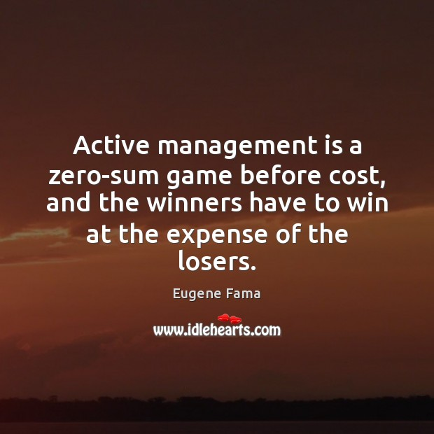 Image, Active management is a zero-sum game before cost, and the winners have