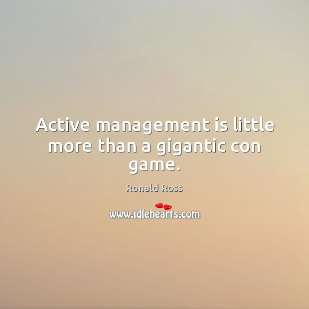 Image, Active management is little more than a gigantic con game.