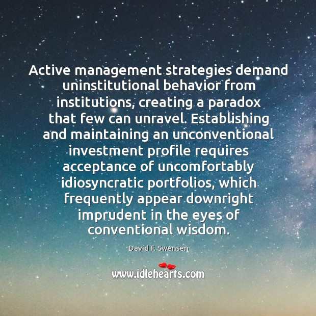 Image, Active management strategies demand uninstitutional behavior from institutions, creating a paradox that
