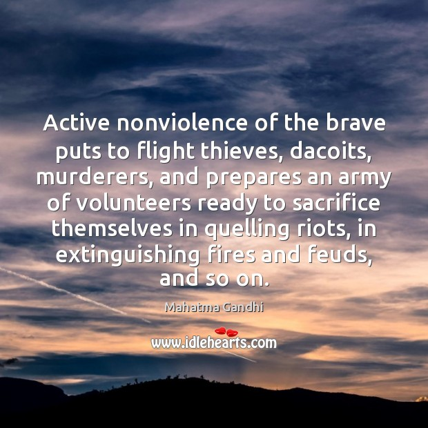 Image, Active nonviolence of the brave puts to flight thieves, dacoits, murderers, and