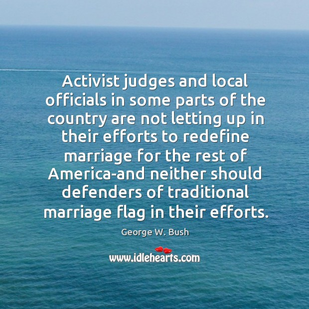Activist judges and local officials in some parts of the country are Image