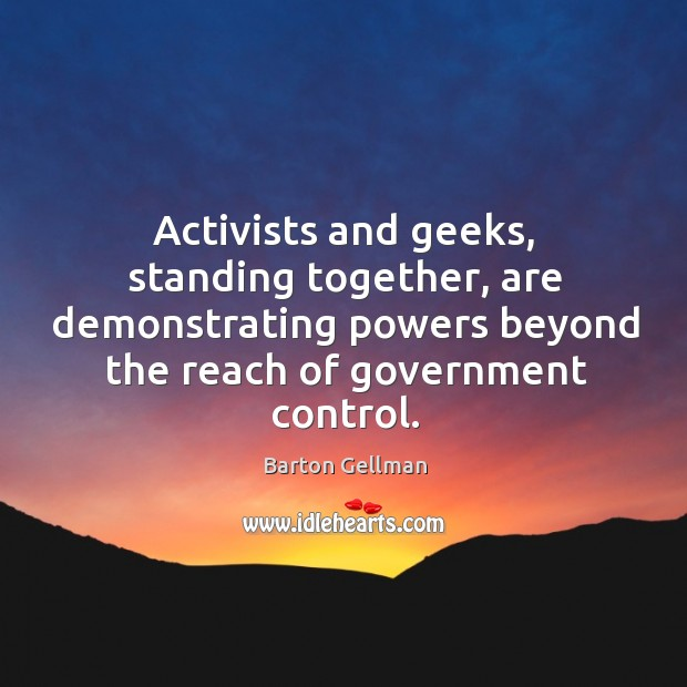 Image, Activists and geeks, standing together, are demonstrating powers beyond the reach of