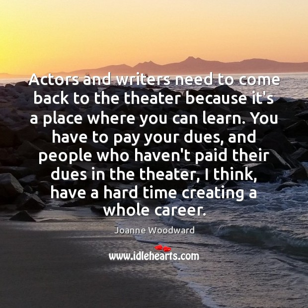 Actors and writers need to come back to the theater because it's Image