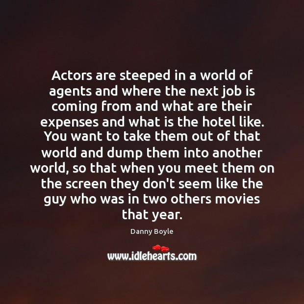 Actors are steeped in a world of agents and where the next Image