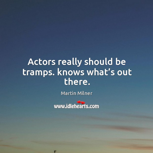 Picture Quote by Martin Milner