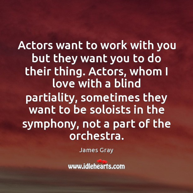 Actors want to work with you but they want you to do Image
