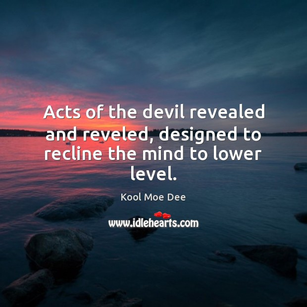 Acts of the devil revealed and reveled, designed to recline the mind to lower level. Image