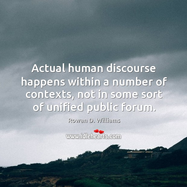 Image, Actual human discourse happens within a number of contexts, not in some sort of unified public forum.
