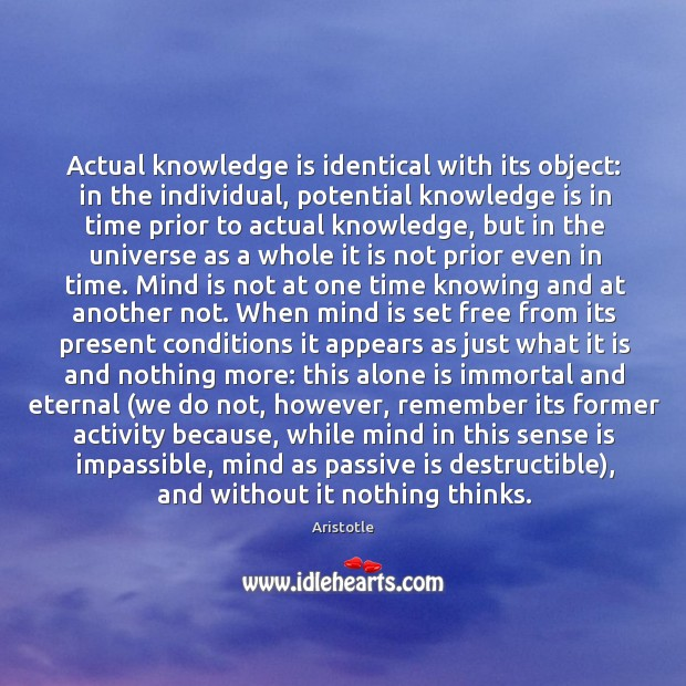 Image, Actual knowledge is identical with its object: in the individual, potential knowledge
