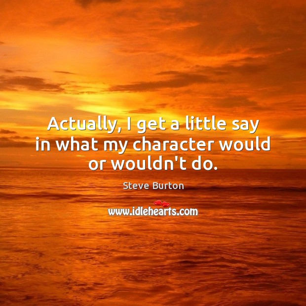 Actually, I get a little say in what my character would or wouldn't do. Image