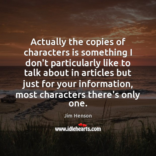 Actually the copies of characters is something I don't particularly like to Image
