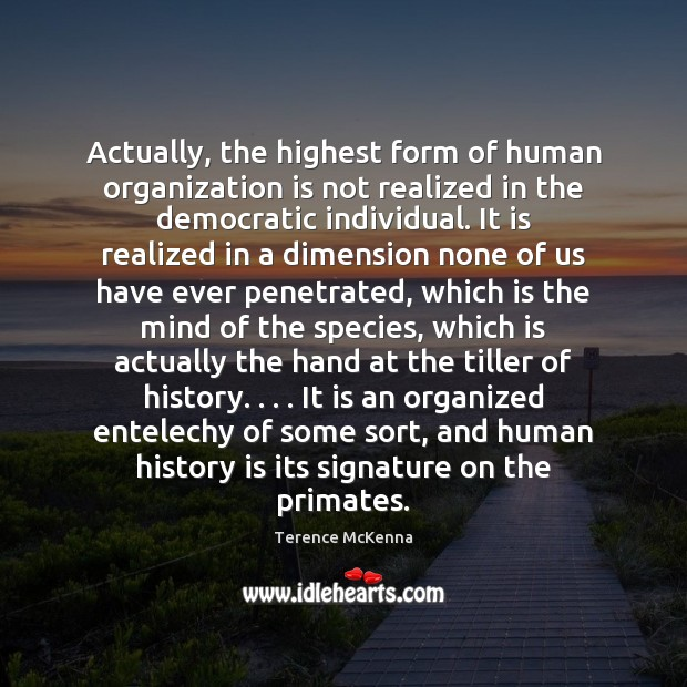 Actually, the highest form of human organization is not realized in the Image