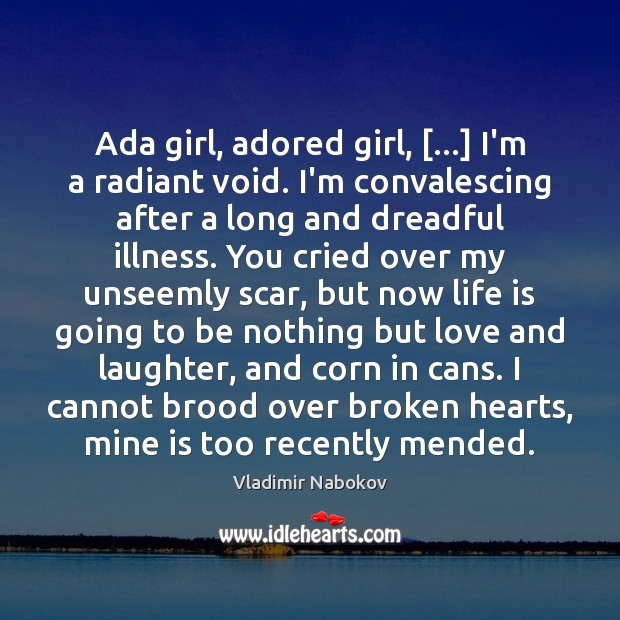 Image, Ada girl, adored girl, […] I'm a radiant void. I'm convalescing after a