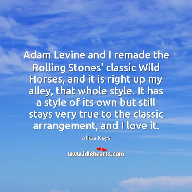 Image, Adam Levine and I remade the Rolling Stones' classic Wild Horses, and