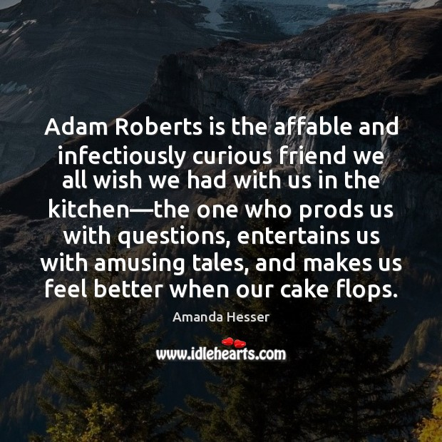 Image, Adam Roberts is the affable and infectiously curious friend we all wish