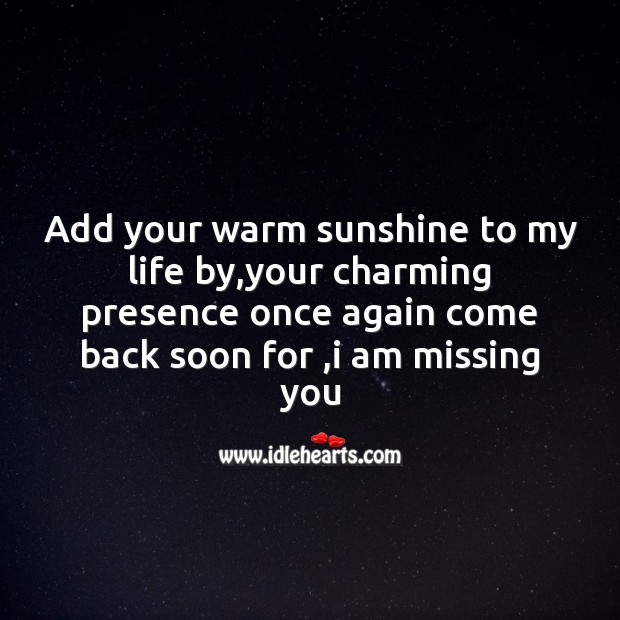 Add your warm sunshine to my life Missing You Quotes Image